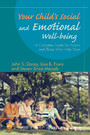 Your Child's Social and Emotional Well-Being - A Complete Guide for Parents and Those Who Help Them