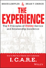The Experience - The 5 Principles of Disney Service and Relationship Excellence