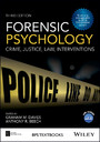 Forensic Psychology - Crime, Justice, Law, Interventions