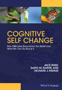 Cognitive Self Change - How Offenders Experience the World and What We Can Do About It