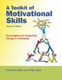 A Toolkit of Motivational Skills - Encouraging and Supporting Change in Individuals