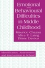 Emotional And Behavioural Difficulties In Middle Childhood - Identification, Assessment And Intervention In School