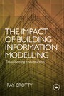 Impact of Building Information Modelling - Transforming Construction