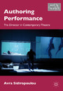 Authoring Performance - The Director in Contemporary Theatre