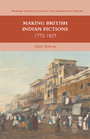 Making British Indian Fictions - 1772-1823