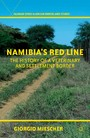 Namibia's Red Line - The History of a Veterinary and Settlement Border