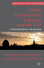 Islamic Organizations in Europe and the USA - A Multidisciplinary Perspective
