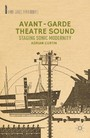Avant-Garde Theatre Sound - Staging Sonic Modernity