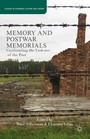 Memory and Postwar Memorials - Confronting the Violence of the Past