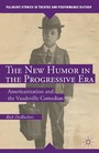 The New Humor in the Progressive Era - Americanization and the Vaudeville Comedian