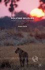 Policing Wildlife - Perspectives on the Enforcement of Wildlife Legislation