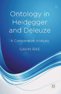 Ontology in Heidegger and Deleuze - A Comparative Analysis