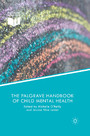 The Palgrave Handbook of Child Mental Health