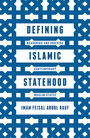 Defining Islamic Statehood - Measuring and Indexing Contemporary Muslim States
