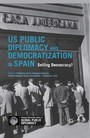 US Public Diplomacy and Democratization in Spain - Selling Democracy?