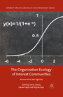 The Organization Ecology of Interest Communities - Assessment and Agenda