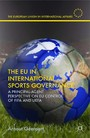 The EU in International Sports Governance - A Principal-Agent Perspective on EU Control of FIFA and UEFA