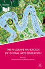The Palgrave Handbook of Global Arts Education