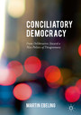 Conciliatory Democracy - From Deliberation Toward a New Politics of Disagreement