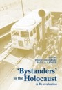 Bystanders to the Holocaust - A Re-evaluation