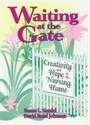 Waiting at the Gate - Creativity and Hope in the Nursing Home