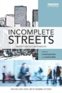 Incomplete Streets - Processes, practices, and possibilities