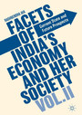 Facets of India's Economy and Her Society Volume II - Current State and Future Prospects