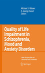 Quality of Life Impairment in Schizophrenia, Mood and Anxiety Disorders - New Perspectives on Research and Treatment