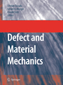 Defect and Material Mechanics - Proceedings of the International Symposium on Defect and Material Mechanics (ISDMM), held in Aussois, France, March 25-29, 2007
