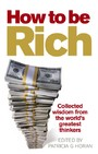 How to be Rich - Collected wisdom from the world's greatest thinkers