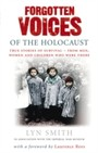 Forgotten Voices of The Holocaust - A new history in the words of the men and women who survived