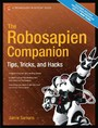 The Robosapien Companion - Tips, Tricks, and Hacks
