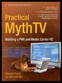 Practical MythTV - Building a PVR and Media Center PC