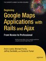 Beginning Google Maps Applications with Rails and Ajax - From Novice to Professional