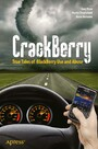 CrackBerry - True Tales of BlackBerry Use and Abuse