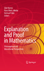 Explanation and Proof in Mathematics - Philosophical and Educational Perspectives
