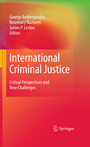 International Criminal Justice - Critical Perspectives and New Challenges