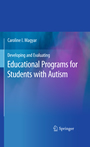 Developing and Evaluating Educational Programs for Students with Autism