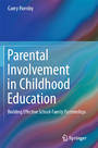 Parental Involvement in Childhood Education - Building Effective School-Family Partnerships