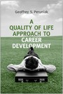 A Quality of Life Approach to Career Development - Quality of Life Approach to Career Development
