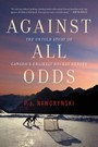 Against All Odds - The Untold Story of Canada's Unlikely Hockey Heroes