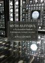 Myth as Symbol - A Psychoanalytic Study in Contemporary German Literature