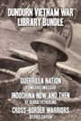Dundurn Vietnam War Library Bundle - Guerrilla Nation / Indochina Now and Then / Cross-Border Warriors