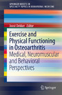 Exercise and Physical Functioning in Osteoarthritis - Medical, Neuromuscular and Behavioral Perspectives