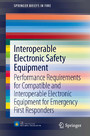 Interoperable Electronic Safety Equipment - Performance Requirements for Compatible and Interoperable Electronic Equipment for Emergency First Responders