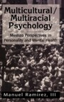 Multicultural/Multiracial Psychology - Mestizo Perspectives in Personality and Mental Health