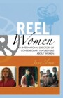 Reel Women - An International Directory of Contemporary Feature Films about Women