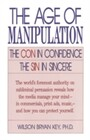 Age of Manipulation - The Con in Confidence, The Sin in Sincere