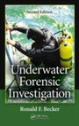 Underwater Forensic Investigation, Second Edition