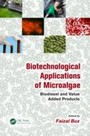 Biotechnological Applications of Microalgae - Biodiesel and Value-Added Products
